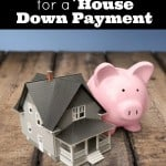 9 Tips to Help You Save for a House Down Payment