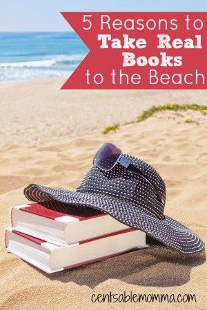 Do you love to read?  I do...especially when I'm relaxing on vacation by the pool or beach.  Check out these 5 reasons why you should take real books to the beach this summer (instead of your favorite e-reader).
