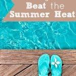 6 Ways to Beat the Summer Heat