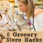 6 Grocery Store Hacks