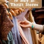 5 Best Things to Buy at Thrift Stores