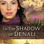 Cheap Kindle Book: In the Shadow of Denali (The Heart of Alaska Book #1) for $1.99 (88% off)