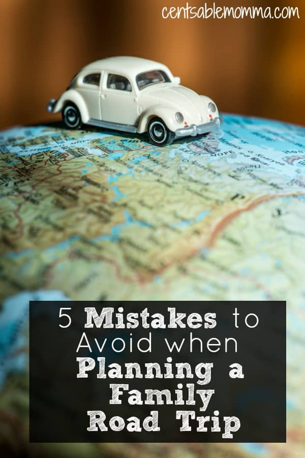 You want to take the best family vacation ever.  However, make sure that you avoid these 5 mistakes when you plan your next family road trip.